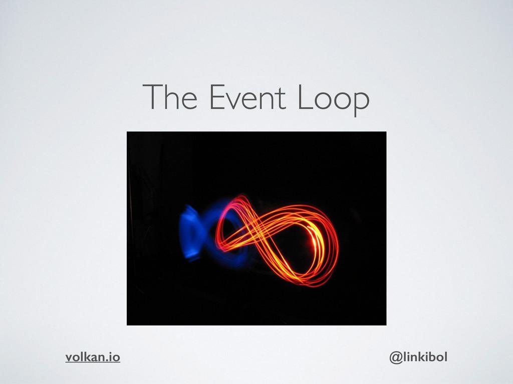 The Event Loop volkan.io @linkibol