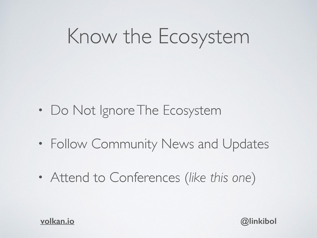 Know the Ecosystem • Do Not Ignore The Ecosyste...