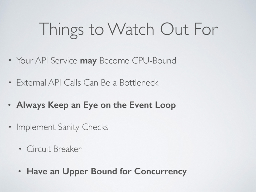Things to Watch Out For • Your API Service may ...