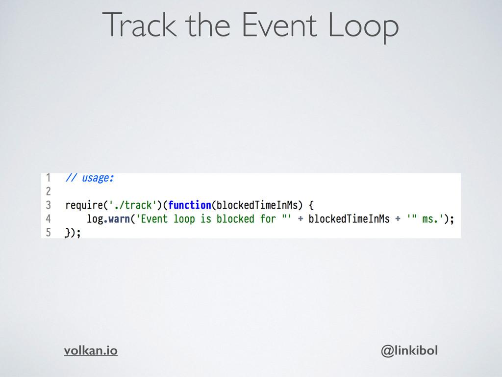 Track the Event Loop volkan.io @linkibol