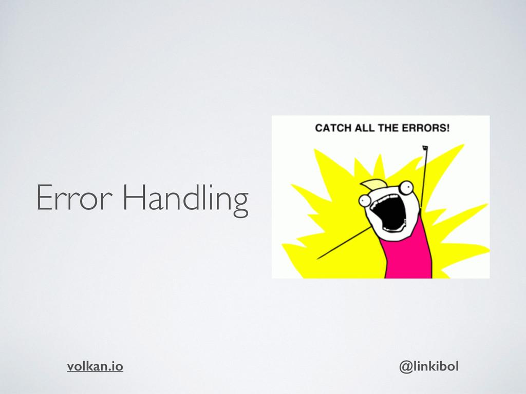 Error Handling volkan.io @linkibol