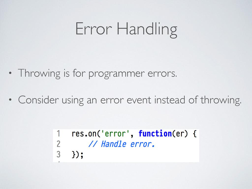 Error Handling • Throwing is for programmer err...