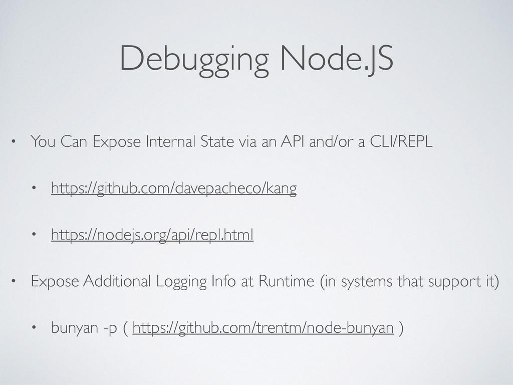 Debugging Node.JS • You Can Expose Internal Sta...