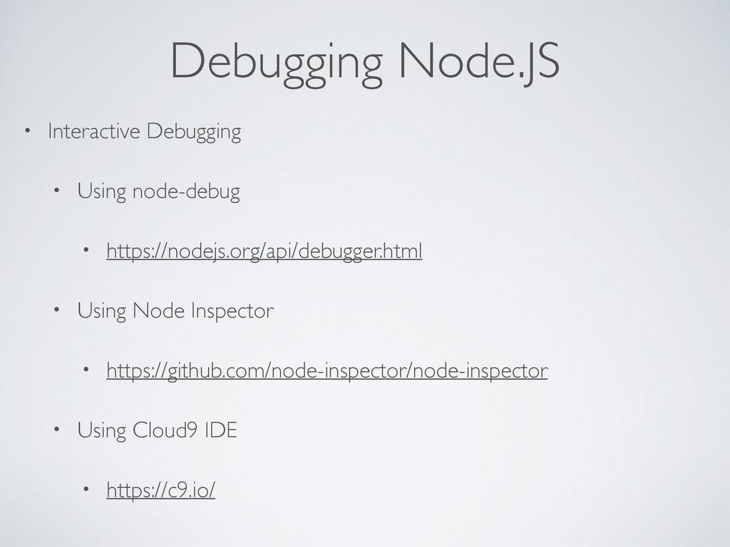 Debugging Node.JS • Interactive Debugging • Usi...