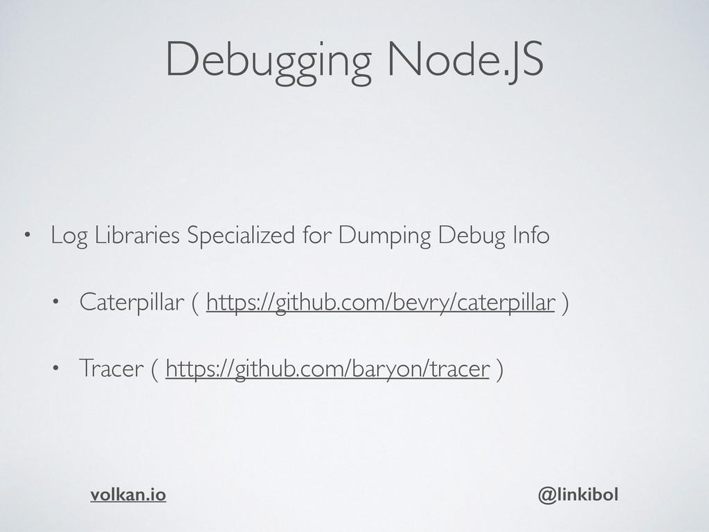 Debugging Node.JS • Log Libraries Specialized f...