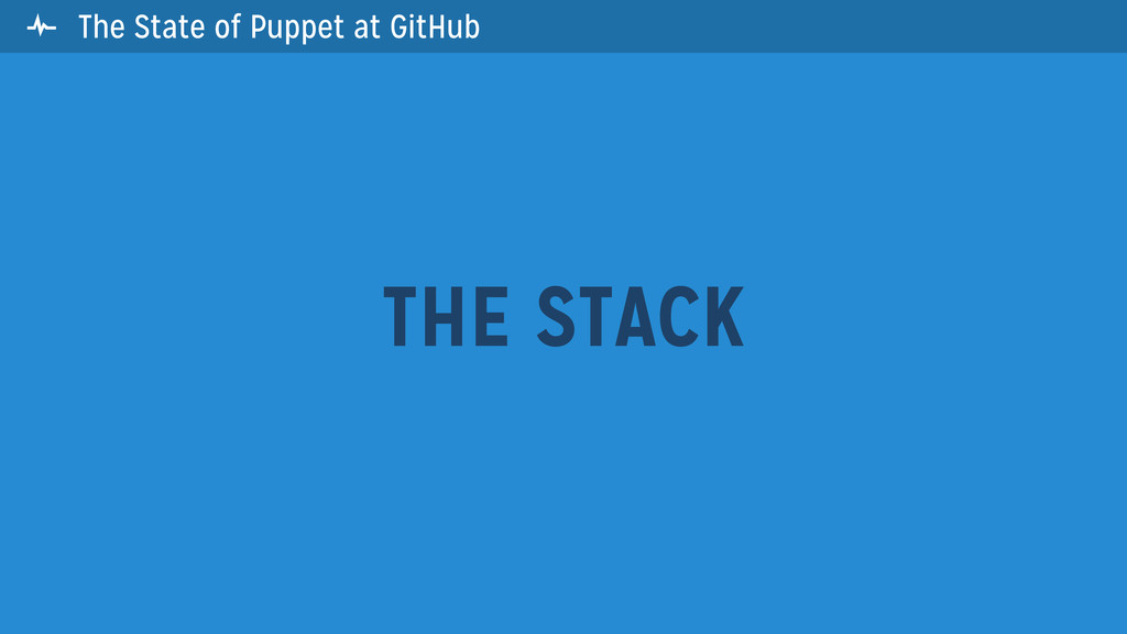 The State of Puppet at GitHub THE STACK 