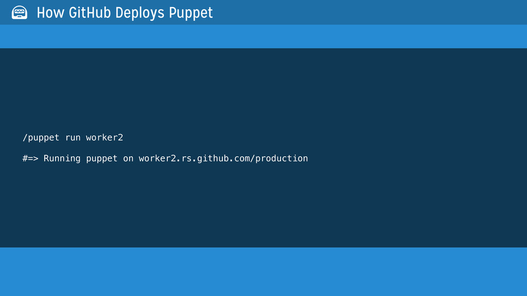 /puppet run worker2 #=> Running puppet on worke...