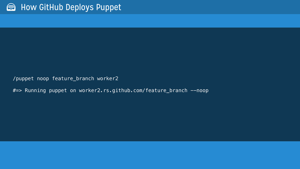 /puppet noop feature_branch worker2 #=> Running...