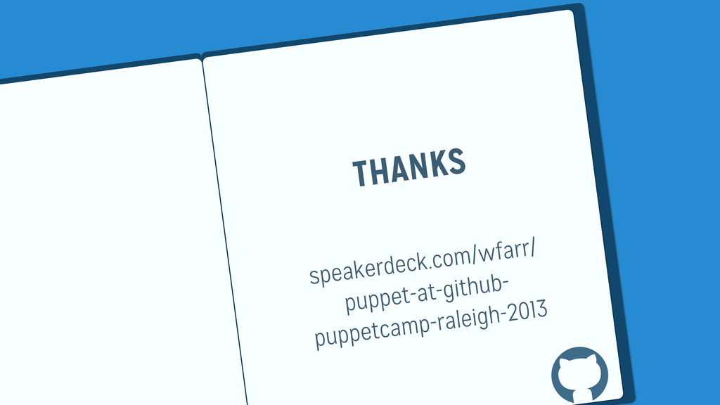 THANKS speakerdeck.com/wfarr/ puppet-at-github-...