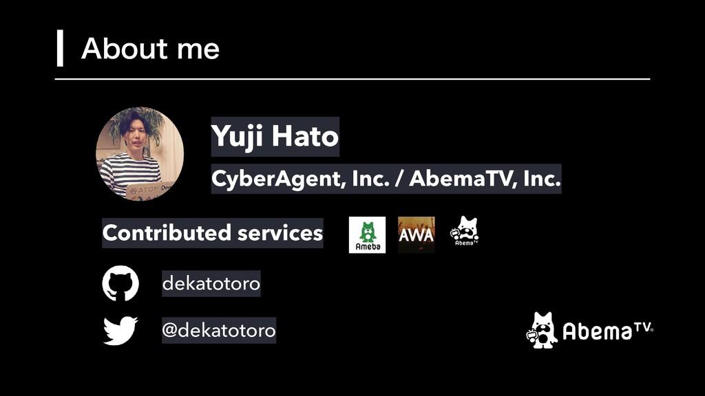 Yuji Hato CyberAgent, Inc. / AbemaTV, Inc. deka...