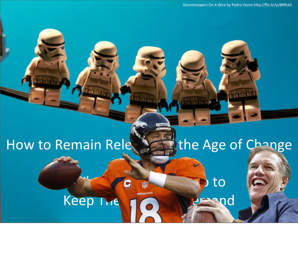 How to Remain Relevant in the ...