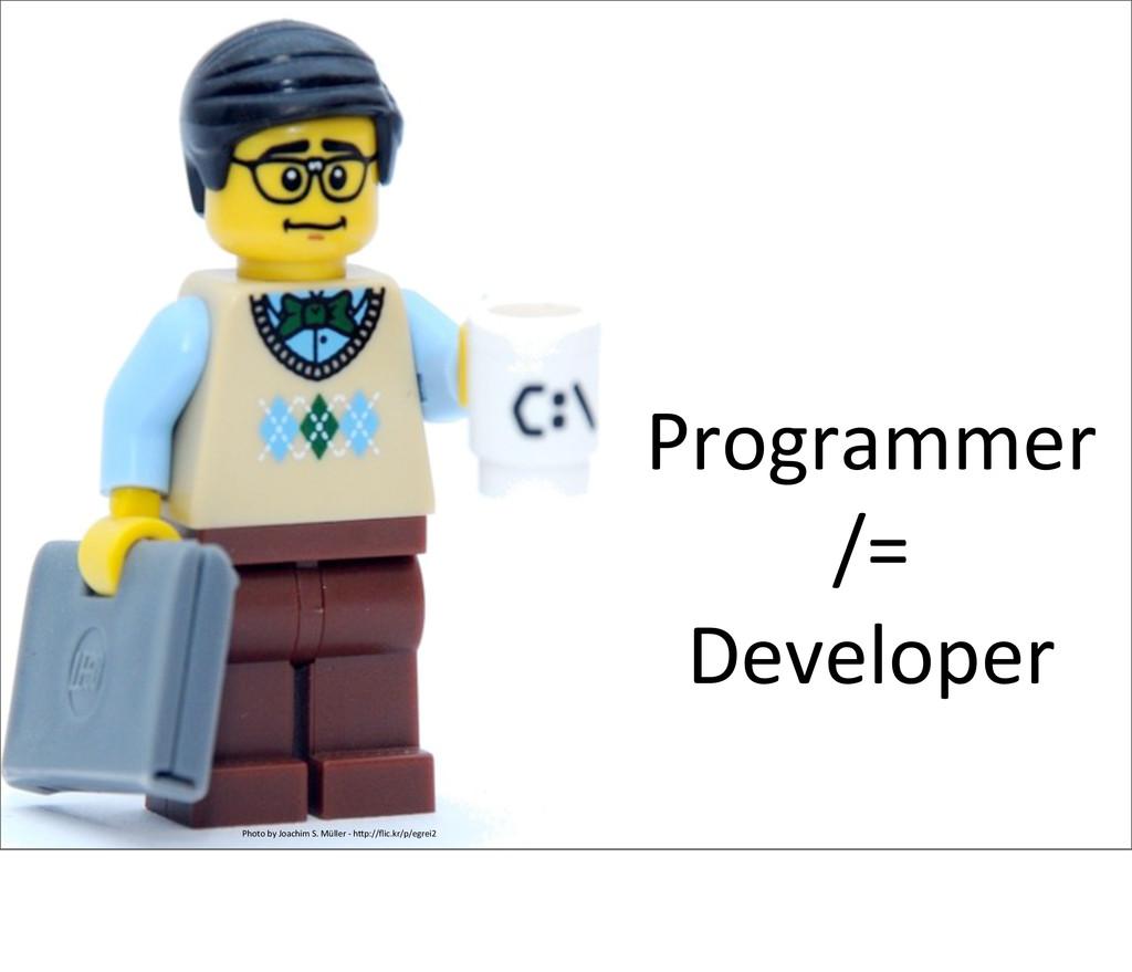 Programmer  /=  Developer Photo by ...