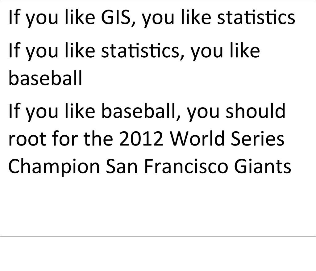 If you like GIS, you like sta...