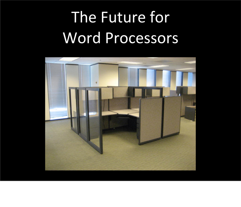 The Future for Word Processors Dames &...