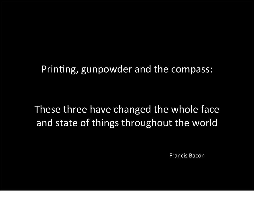 Prinbng, gunpowder and the compass:...