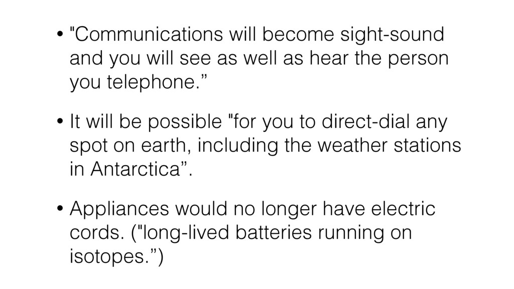 """• """"Communications will become sight-sound and y..."""