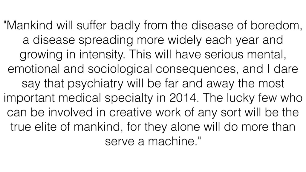 """""""Mankind will suffer badly from the disease of ..."""
