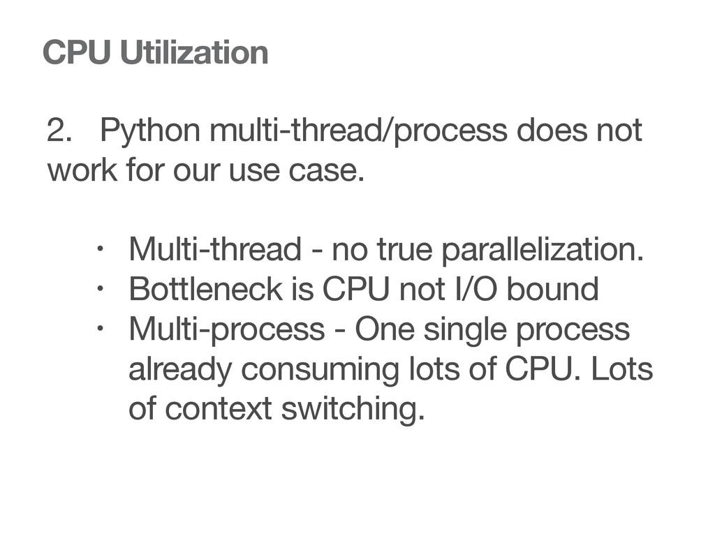 CPU Utilization 2. Python multi-thread/process ...