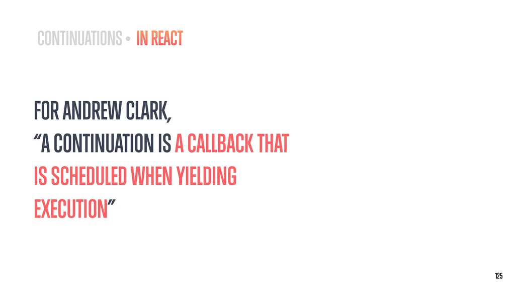 "FOR ANDREW CLARK, ""A CONTINUATION IS A CALLBACK..."