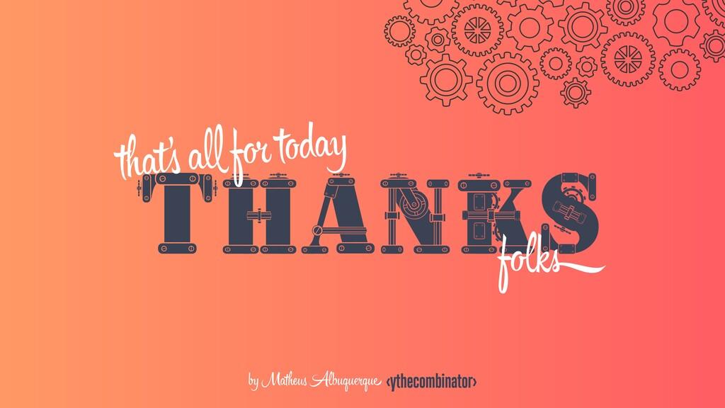 THANKS tha f today f by Mathe Albuquрque <ythec...