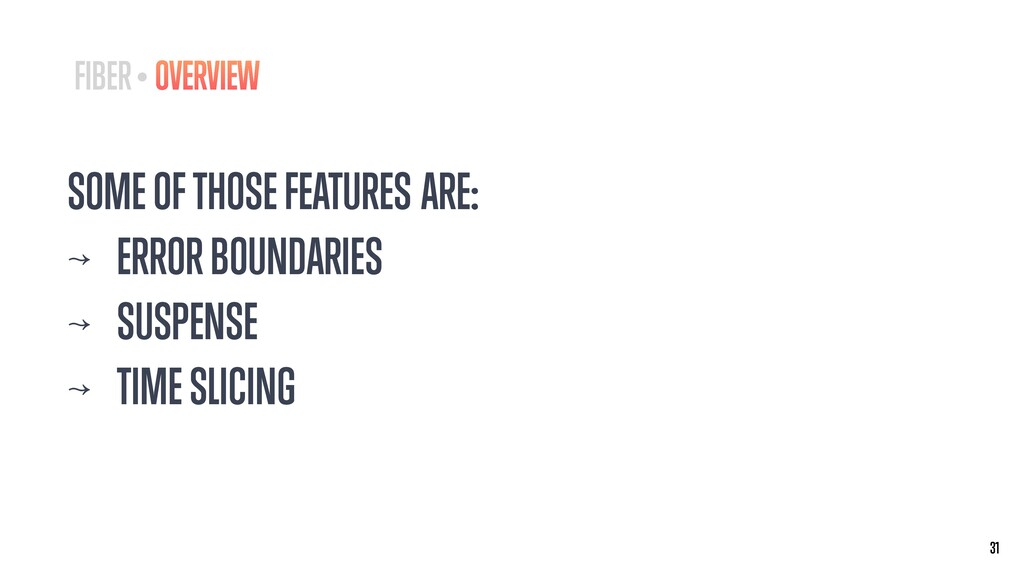 SOME OF THOSE FEATURES ARE: ↝ ERROR BOUNDARIES ...