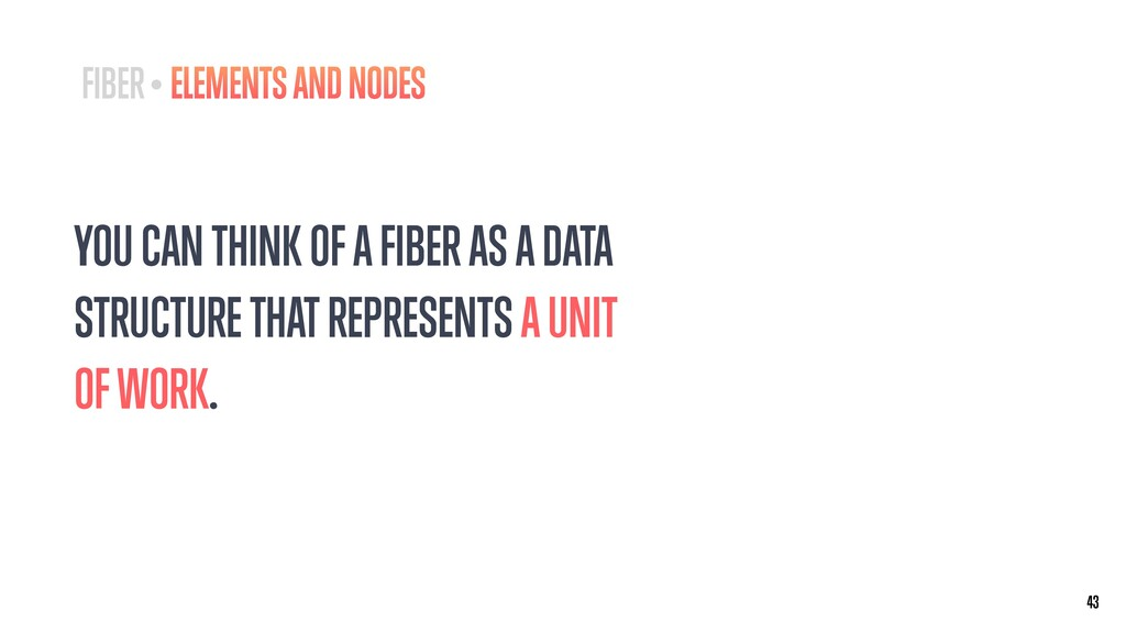 YOU CAN THINK OF A FIBER AS A DATA STRUCTURE TH...