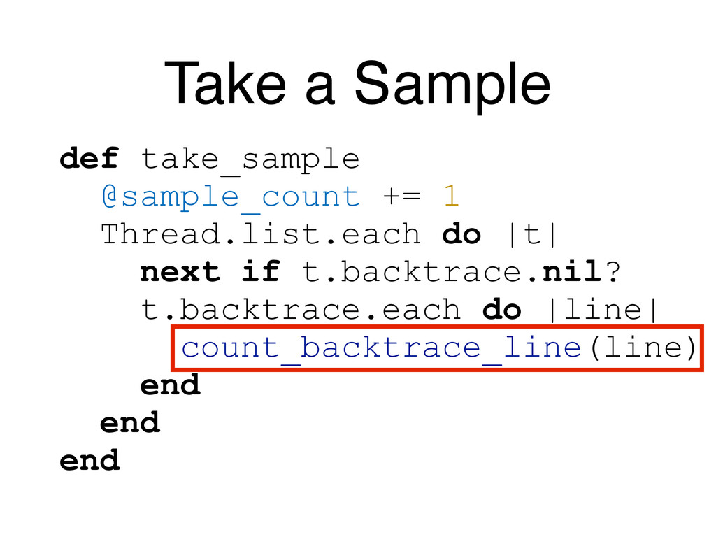 Take a Sample def take_sample @sample_count += ...