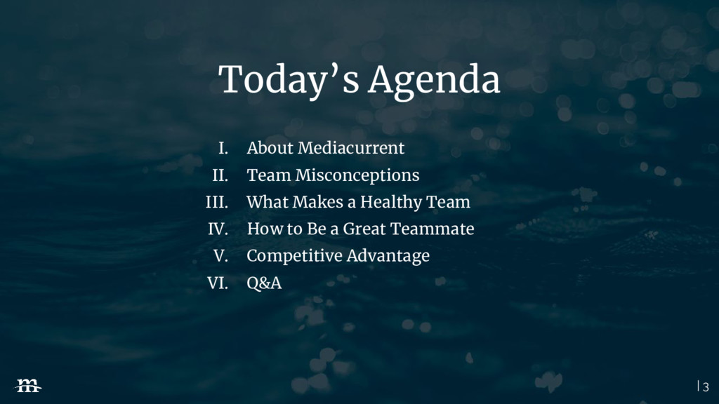 | 3 Today's Agenda I. About Mediacurrent II. Te...