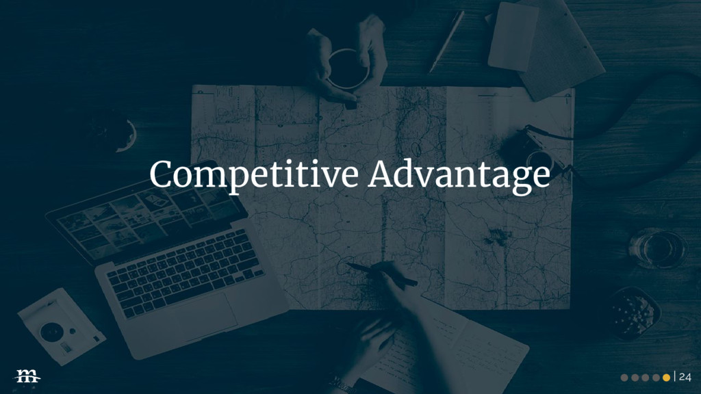 | 24 Competitive Advantage ●●●●●