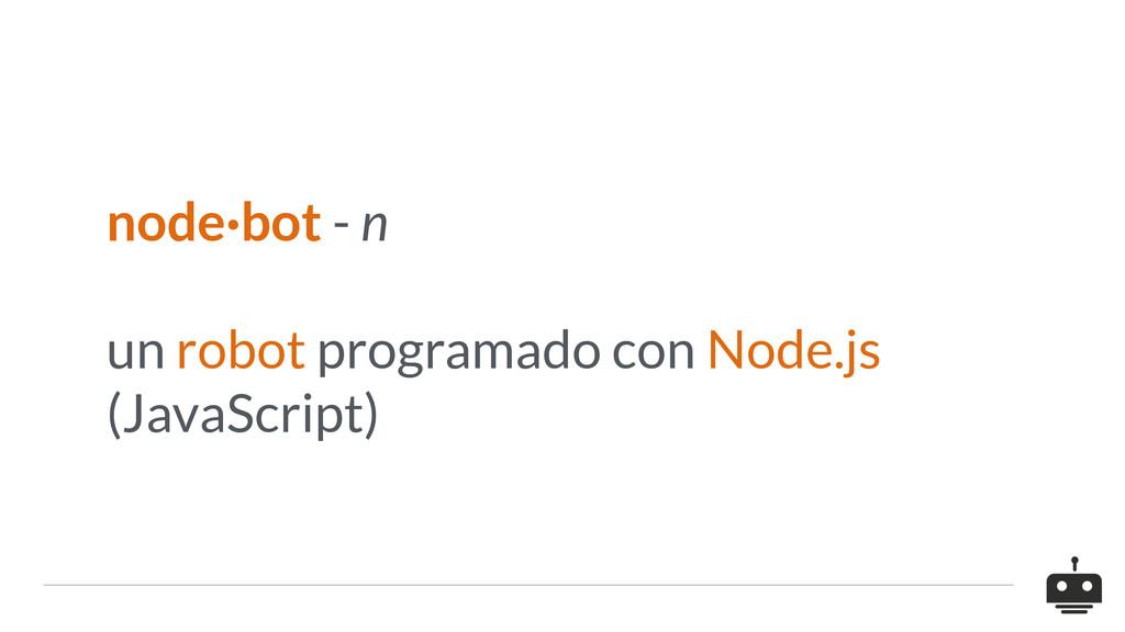 node·bot - n un robot programado con Node.js (J...