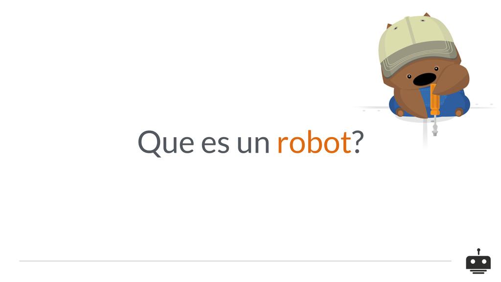 Que es un robot?