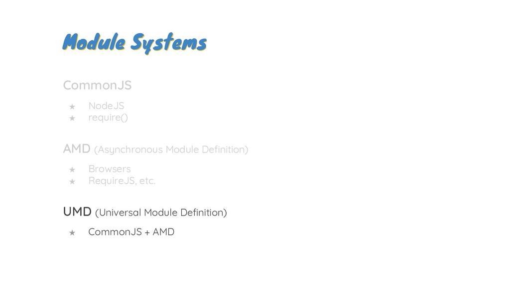 Module Systems Module Systems CommonJS ★ NodeJS...