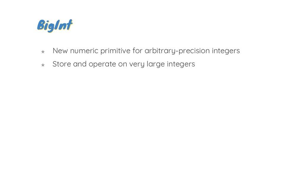 BigInt ★ New numeric primitive for arbitrary-pr...