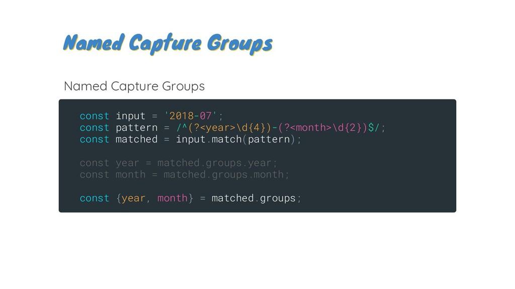 const input = '2018-07'; const pattern = /^(?<y...