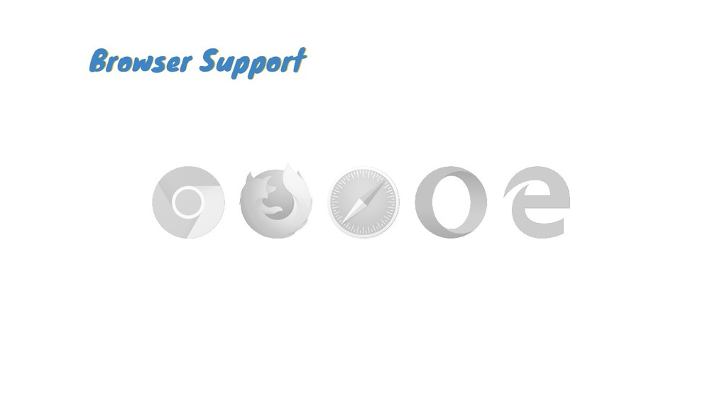 Browser Support Browser Support