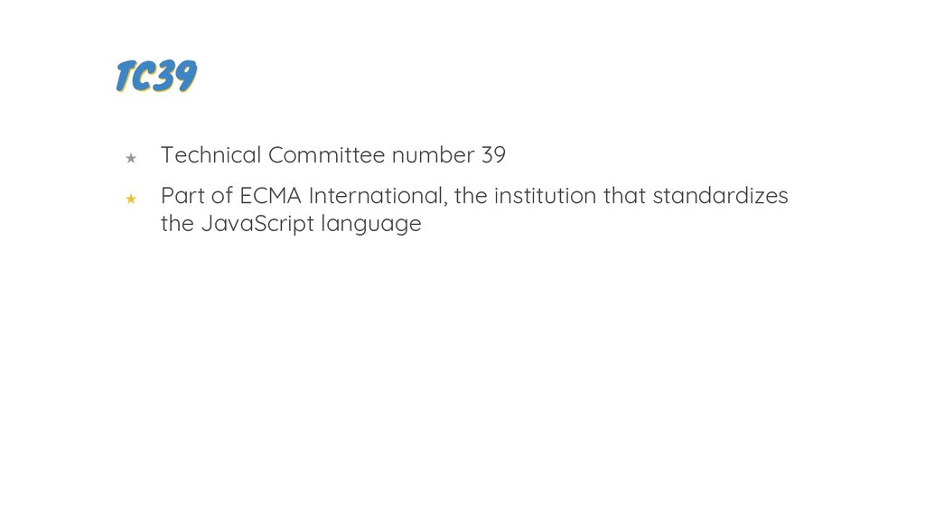 ★ Technical Committee number 39 ★ Part of ECMA ...