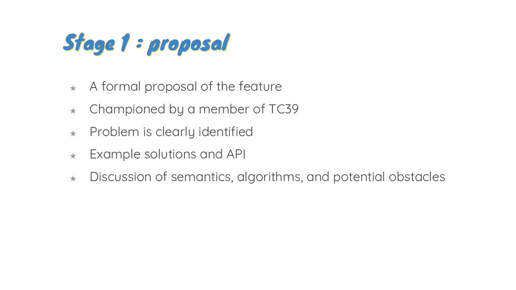 Stage 1 : proposal Stage 1 : proposal ★ A forma...
