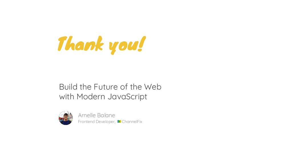 Thank you! Build the Future of the Web with Mod...