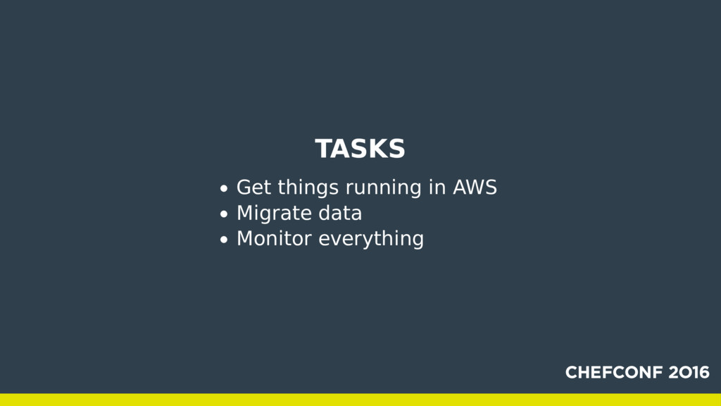 TASKS Get things running in AWS Migrate data Mo...