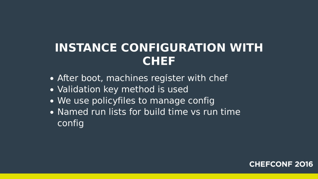 INSTANCE CONFIGURATION WITH CHEF After boot, ma...
