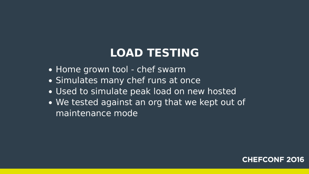 LOAD TESTING Home grown tool - chef swarm Simul...