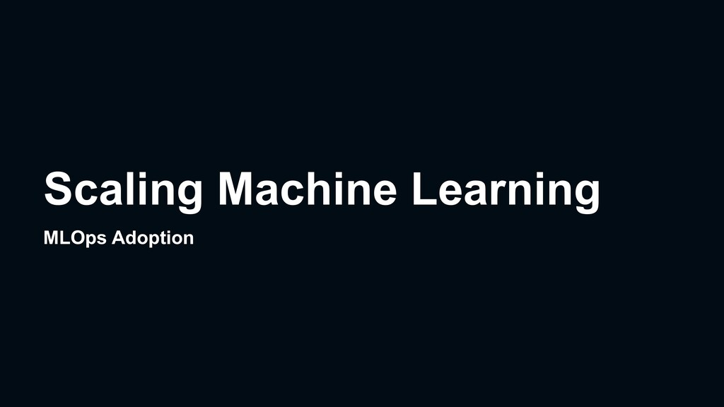 Scaling Machine Learning MLOps Adoption