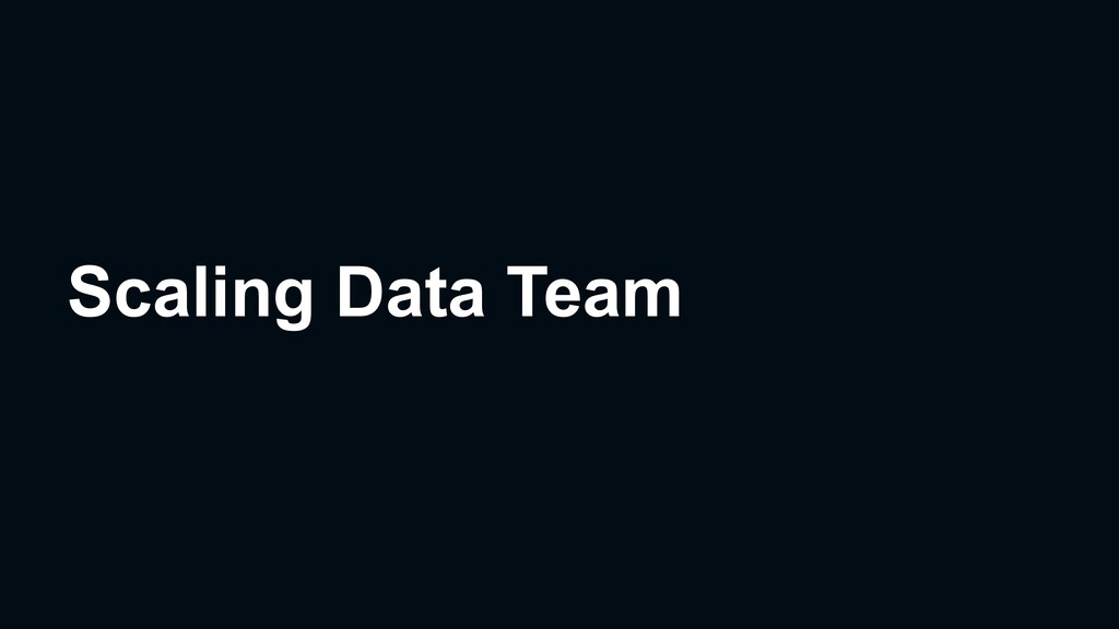 Scaling Data Team