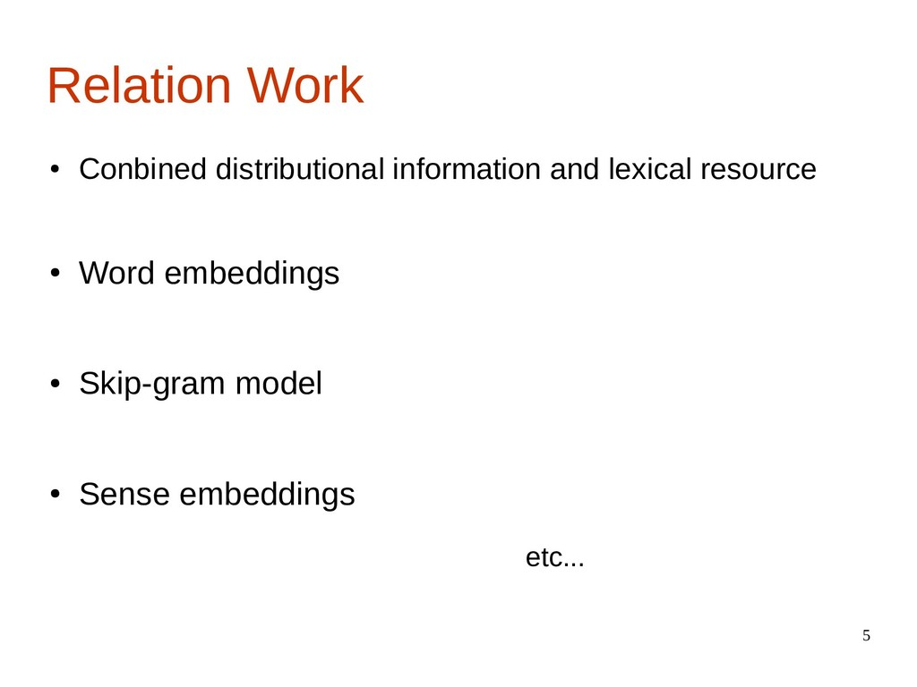 5 Relation Work ● Conbined distributional infor...