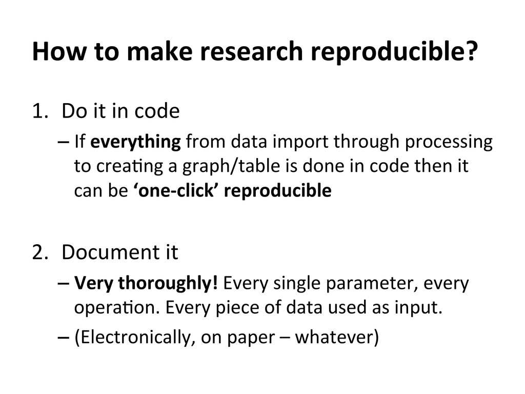 How to make research reproducible?...