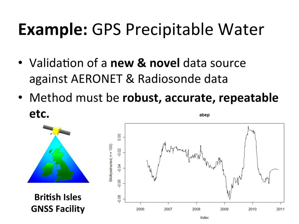 Example: GPS Precipitable Water  •...