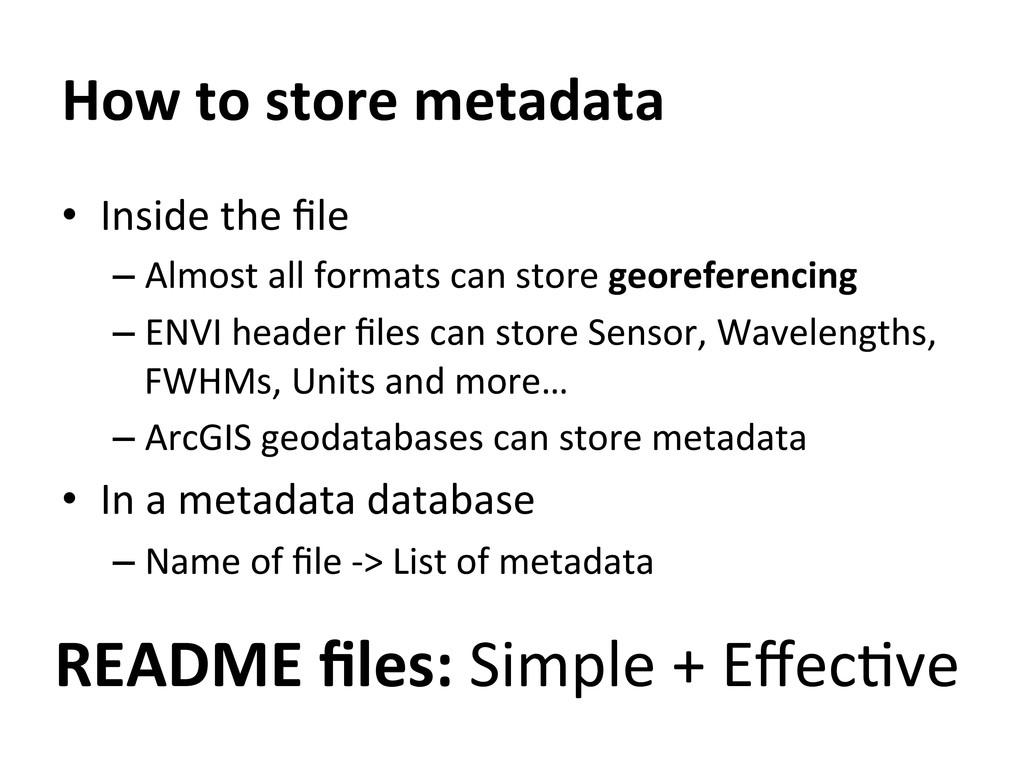 How to store metadata  • Inside ...