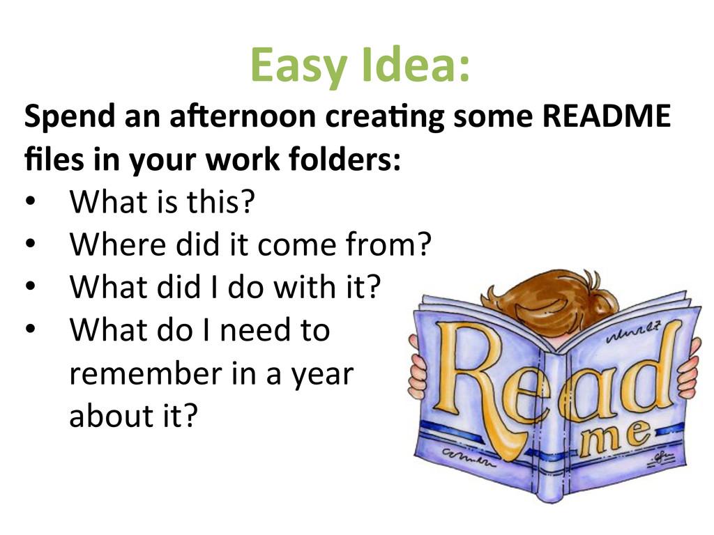 Easy Idea:  Spend an a-ernoon cr...