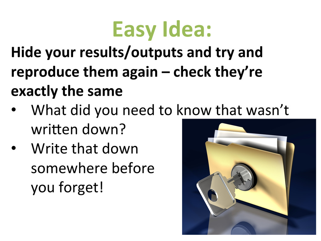 Easy Idea:  Hide your results/outpu...