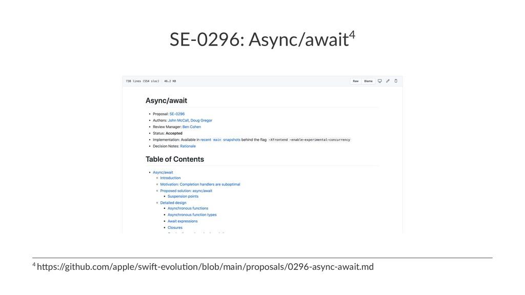 SE-0296: Async/await4 4 h$ps:/ /github.com/appl...